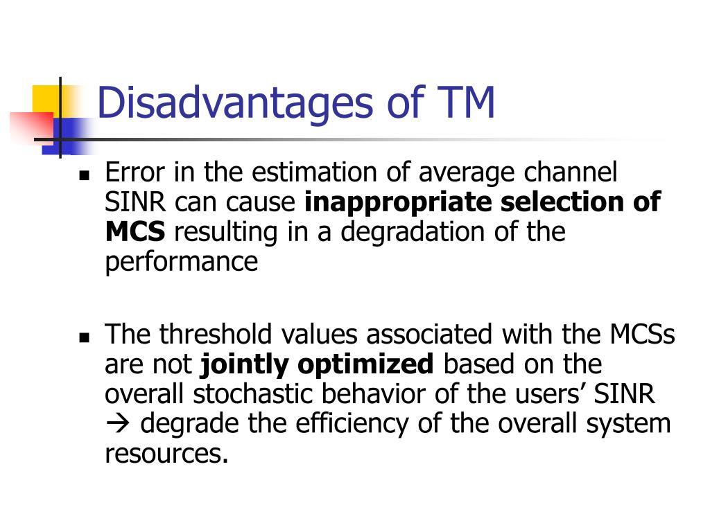 Disadvantages of TM