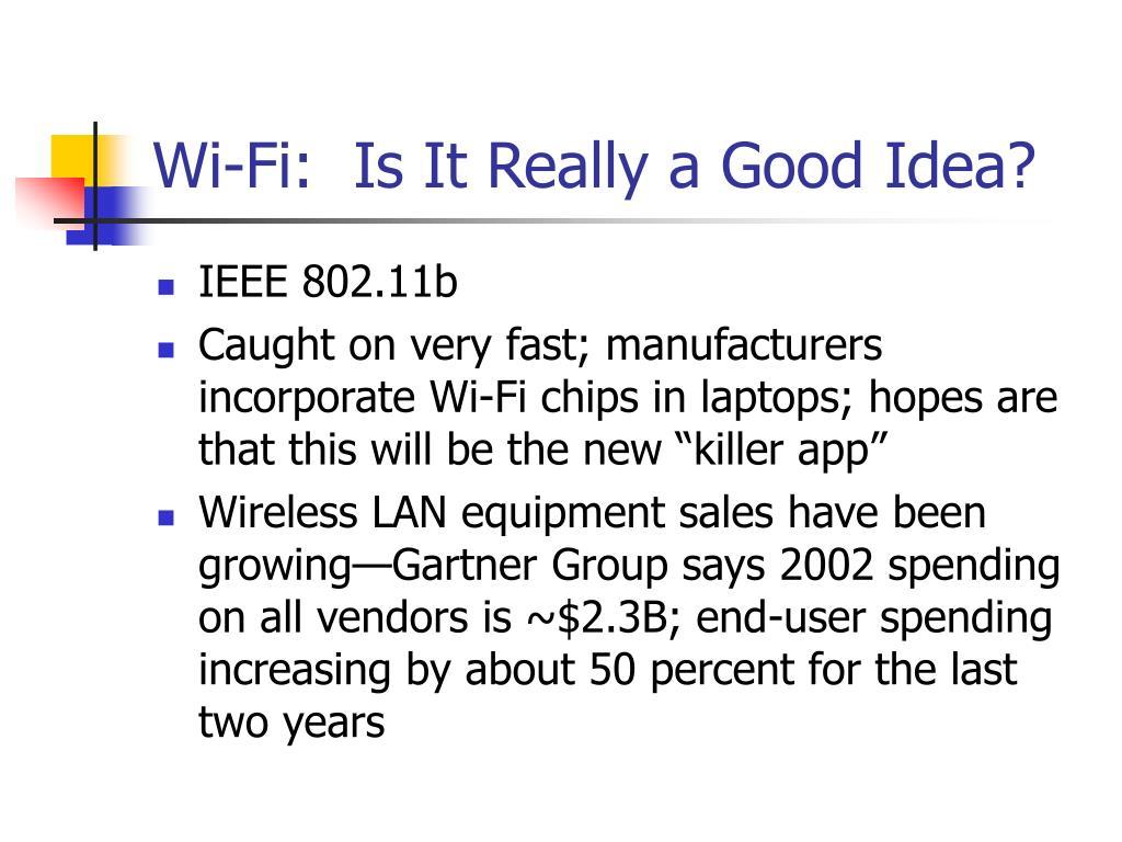 Wi-Fi:  Is It Really a Good Idea?