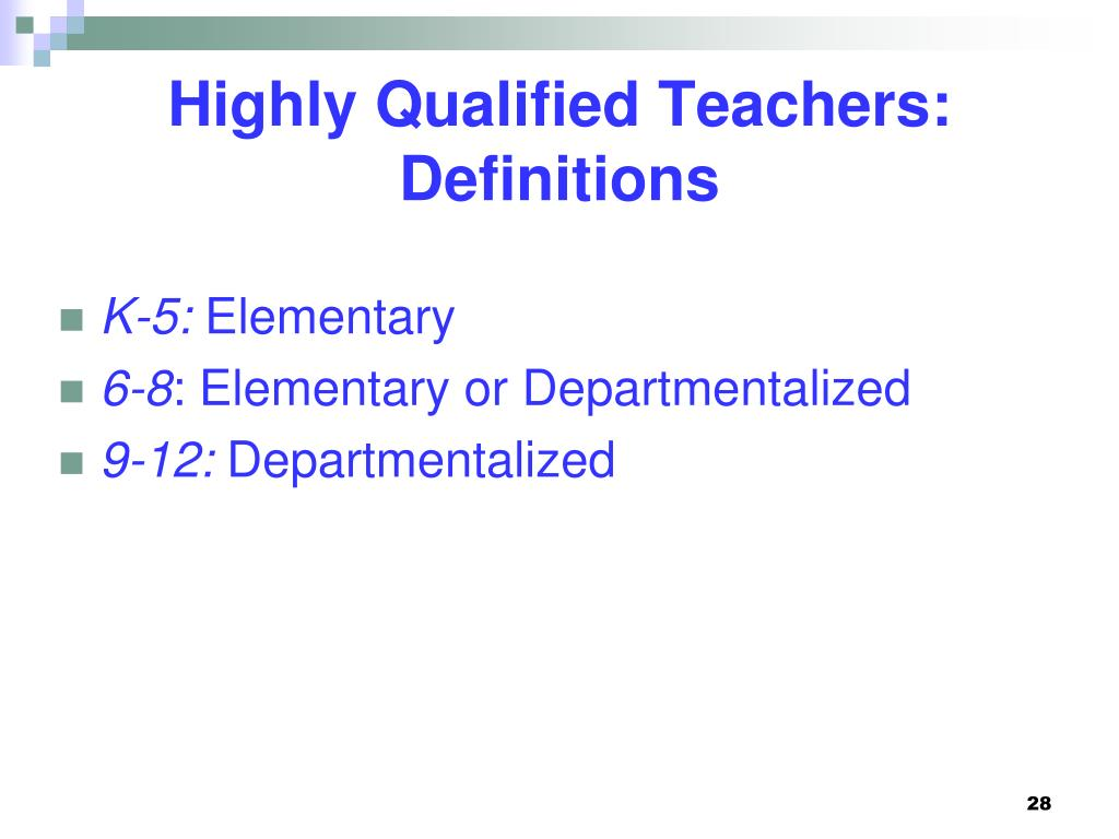 Highly Qualified Teachers: