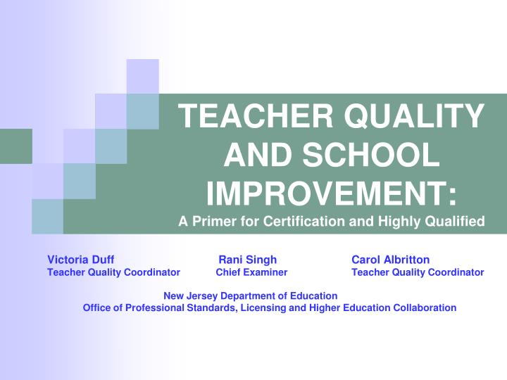 Teacher quality and school improvement a primer for certification and highly qualified