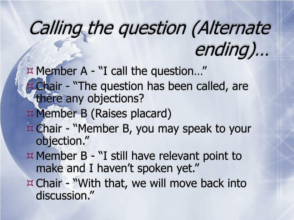 Calling the question (Alternate ending)…