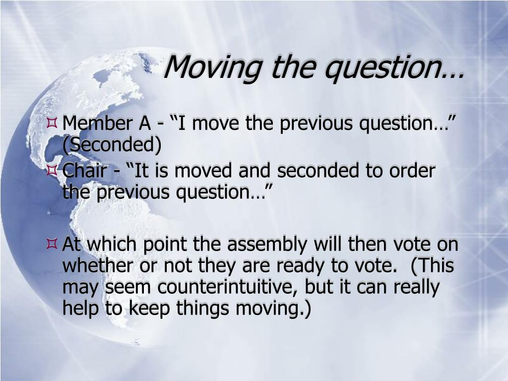 Moving the question…