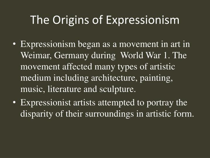 The origins of expressionism l.jpg