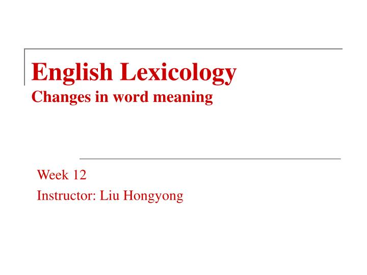 English lexicology changes in word meaning l.jpg