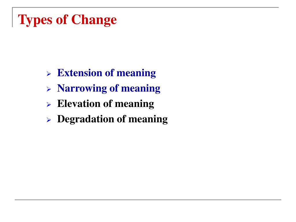 Types of Change