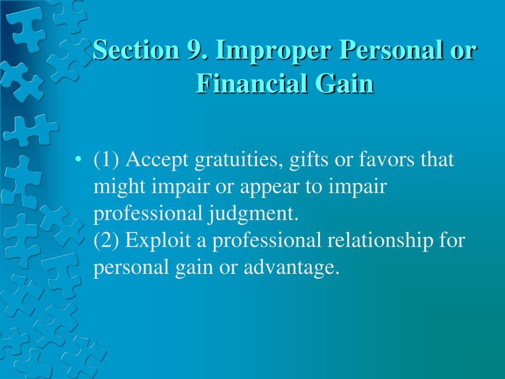 Section 9. Improper Personal or Financial Gain