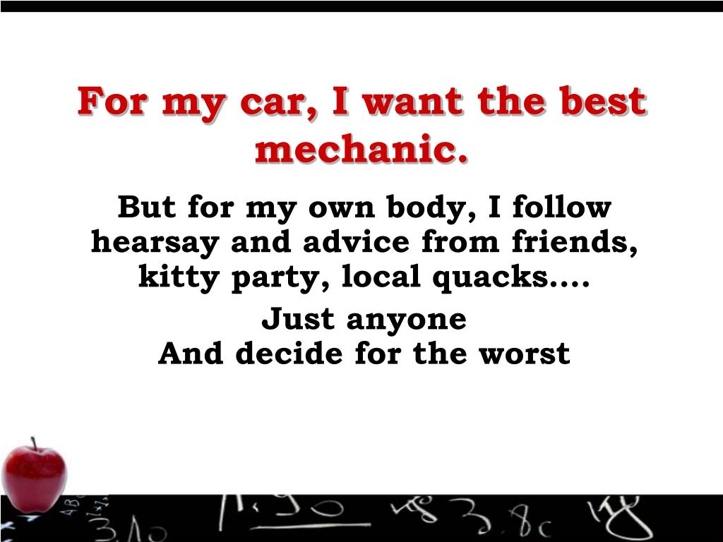 For my car, I want the best mechanic.
