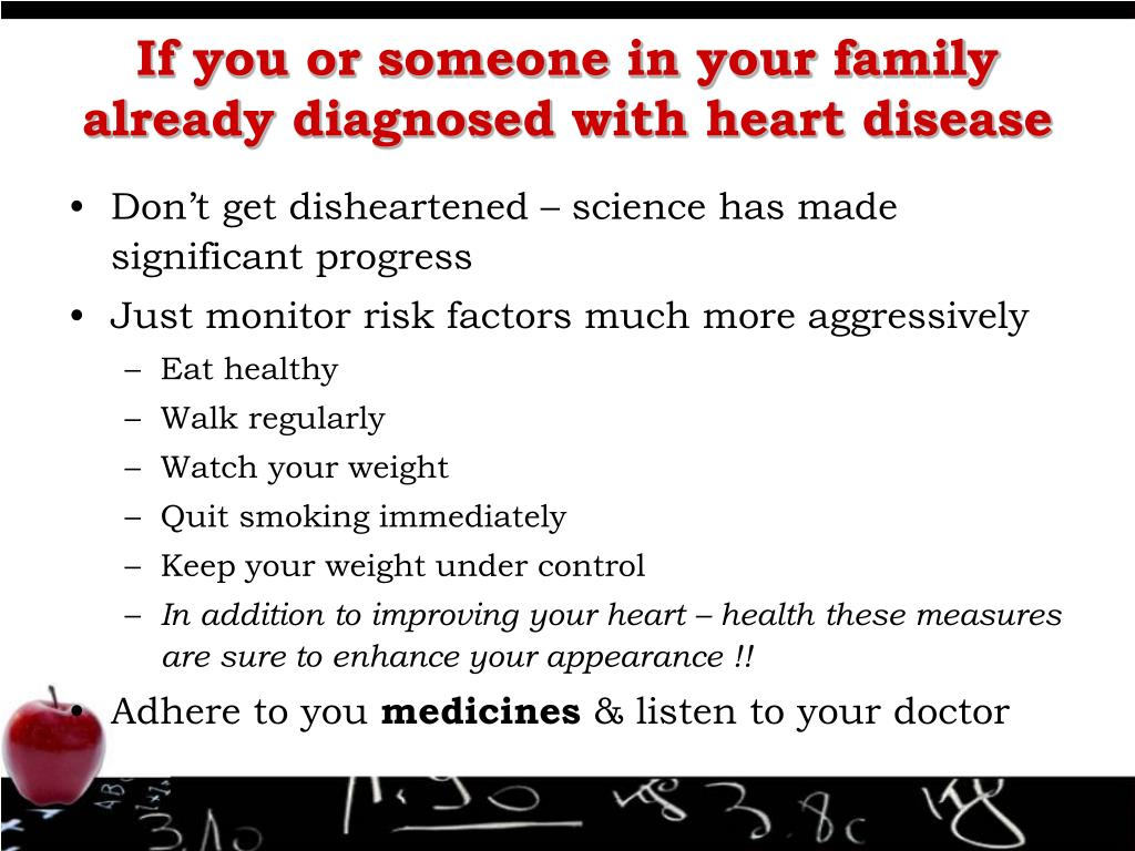 If you or someone in your family already diagnosed with heart disease