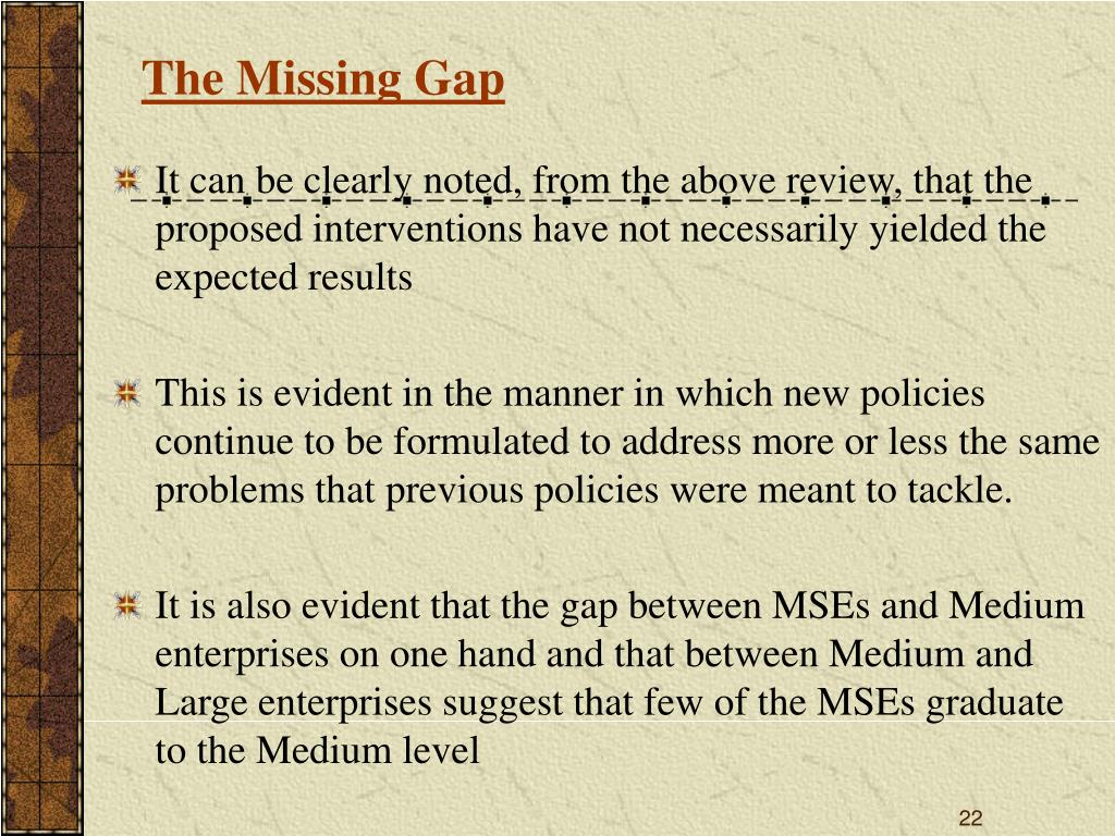 The Missing Gap