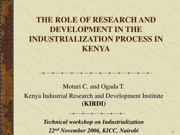 The role of research and development in the industrialization process in kenya l.jpg