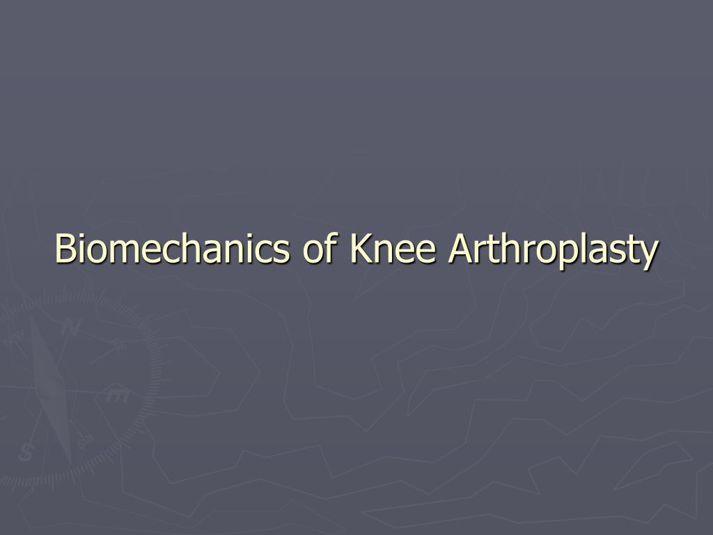 Biomechanics of Knee Arthroplasty