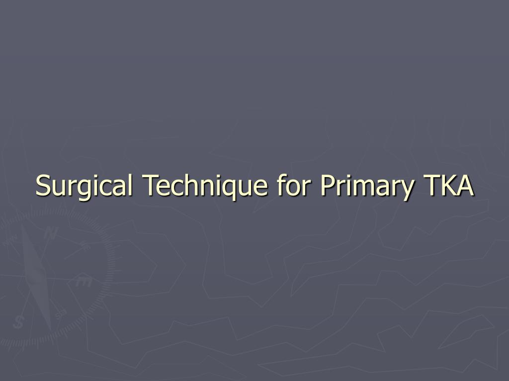 Surgical Technique for Primary TKA