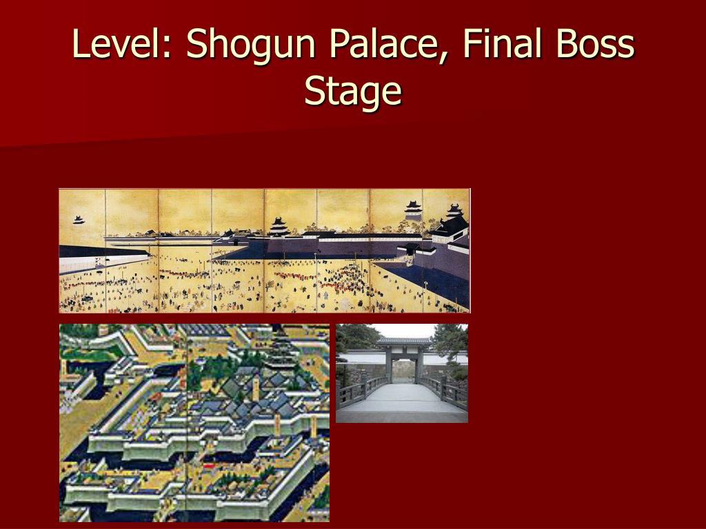 Level: Shogun Palace, Final Boss Stage