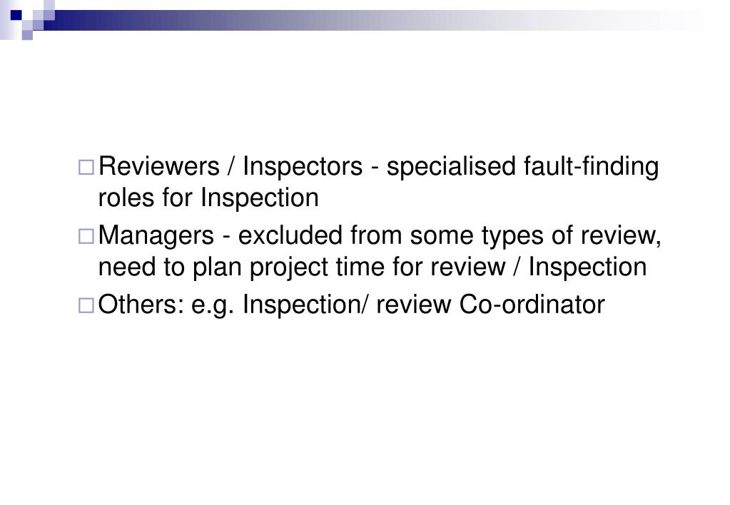 Reviewers / Inspectors - specialised fault-finding roles for Inspection