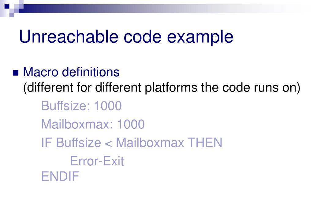 Unreachable code example