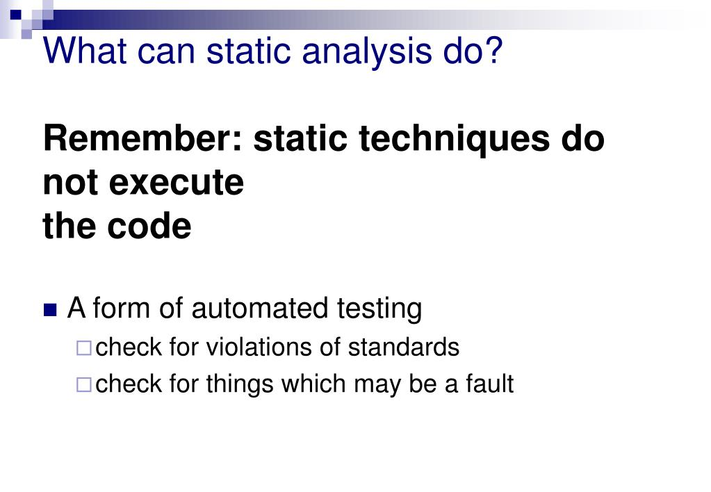 What can static analysis do?
