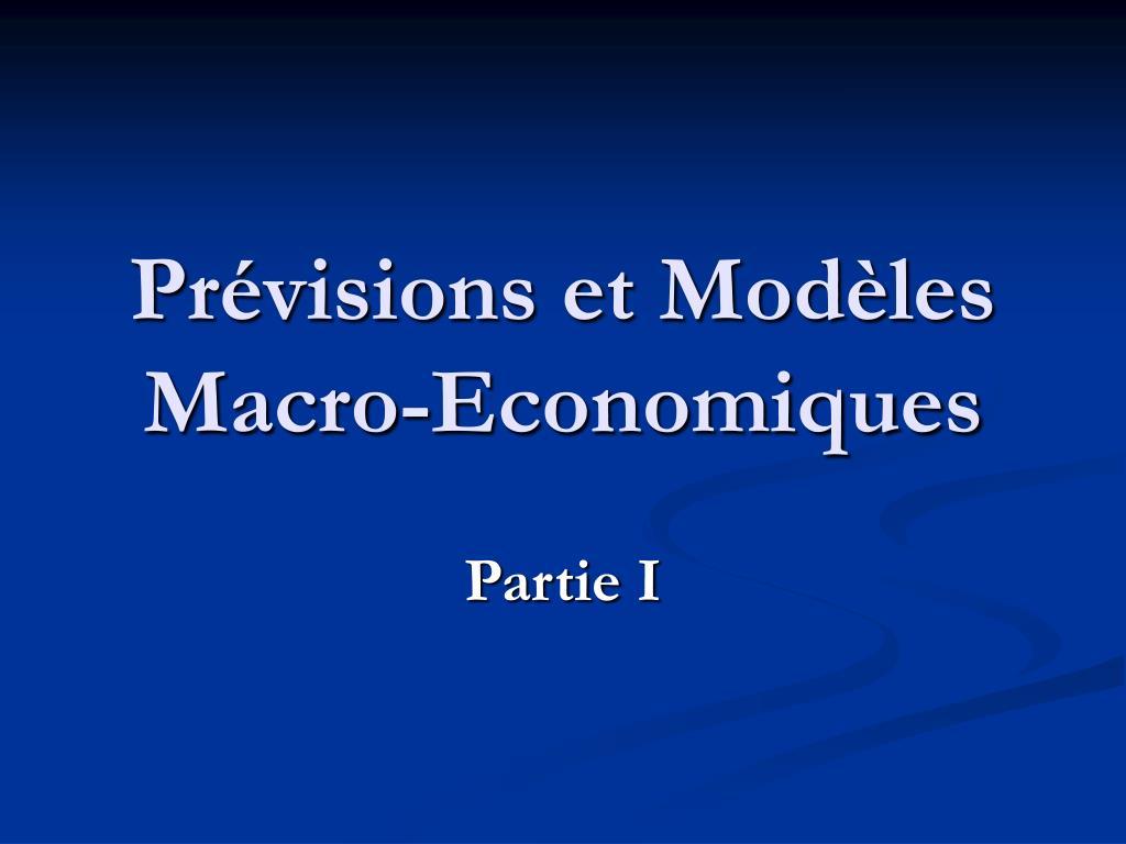 Prévisions et Modèles Macro-Economiques