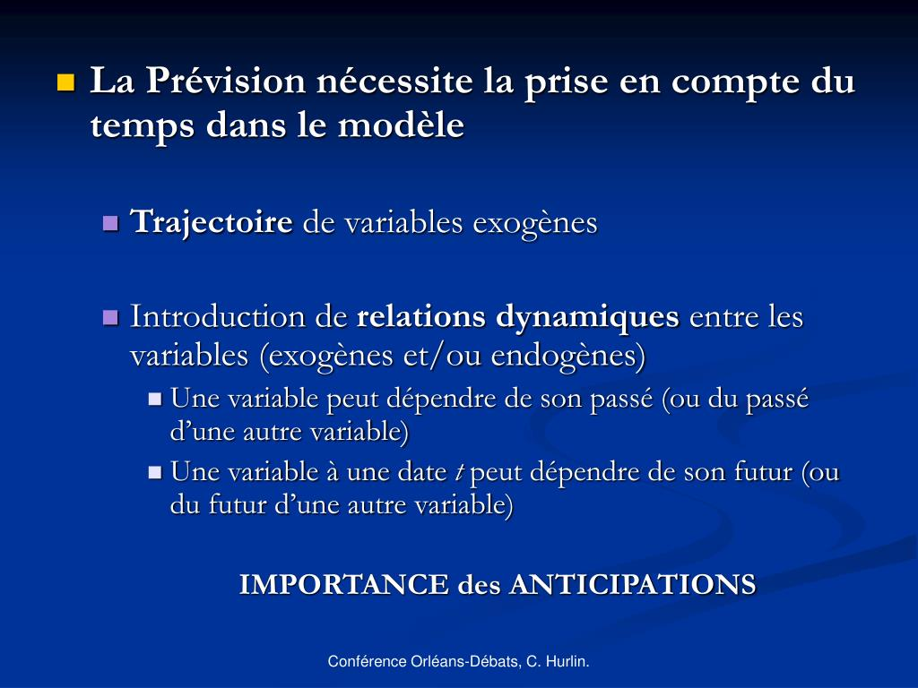 La Prévision nécessite la prise en compte du temps dans le modèle