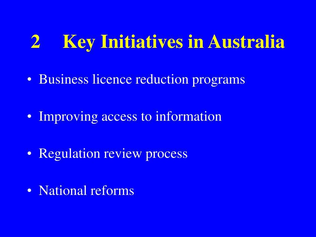2Key Initiatives in Australia