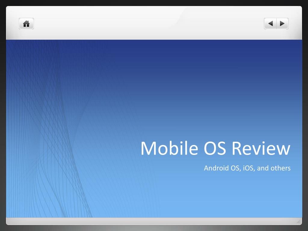 Mobile OS Review