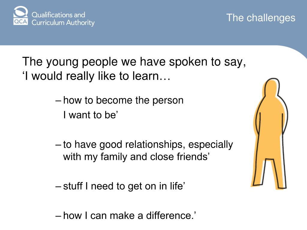 The young people we have spoken to say, 'I would really like to learn…