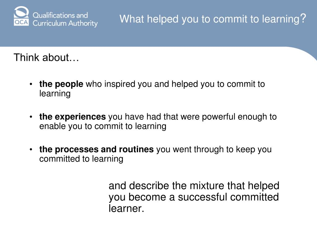 What helped you to commit to learning