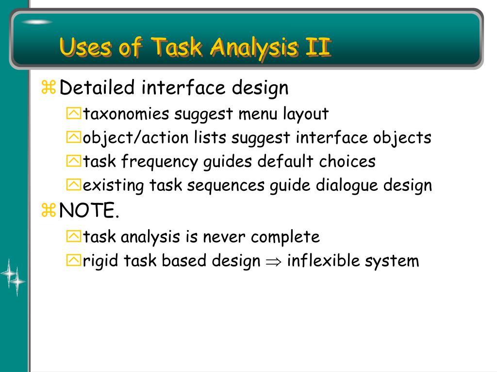 Uses of Task Analysis II