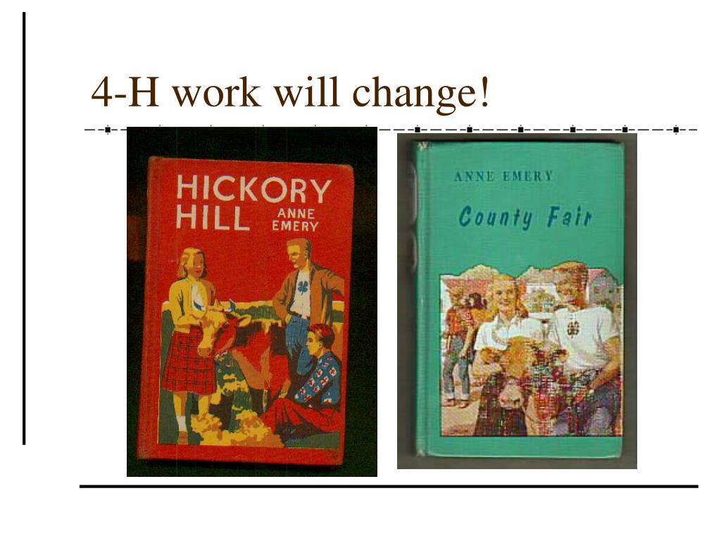 4-H work will change!