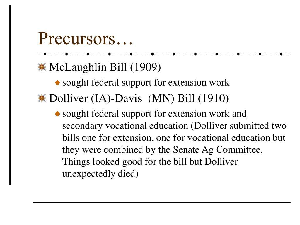 Precursors…