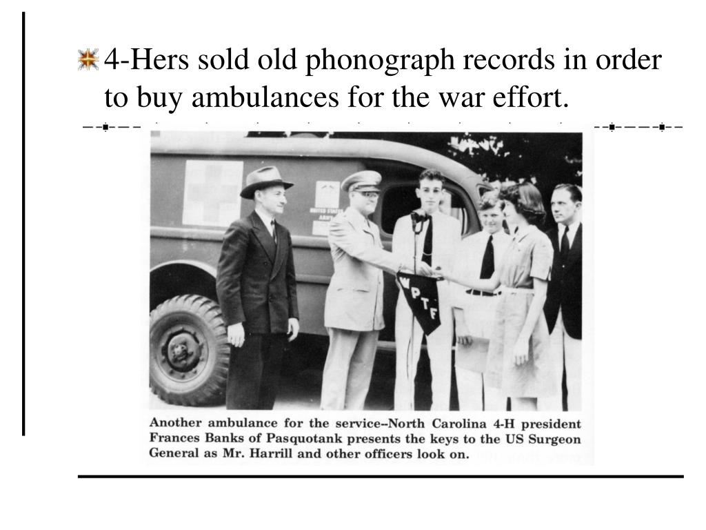 4-Hers sold old phonograph records in order to buy ambulances for the war effort.