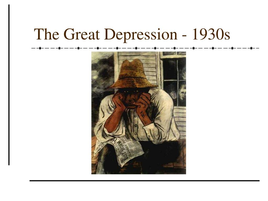 The Great Depression - 1930s