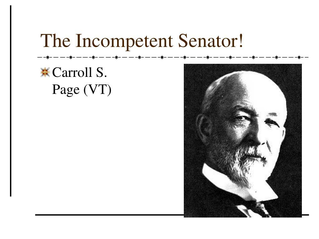 The Incompetent Senator!
