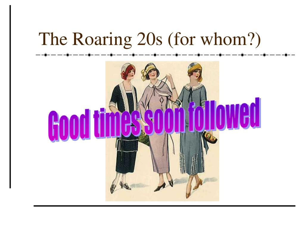 The Roaring 20s (for whom?)