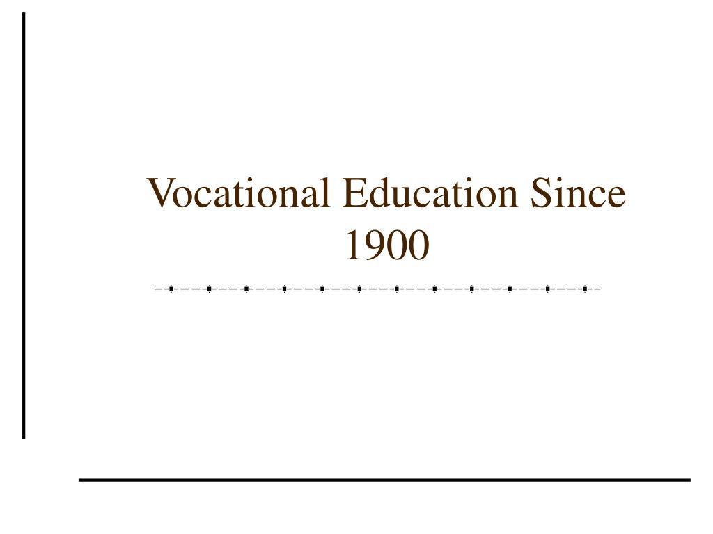 Vocational Education Since 1900