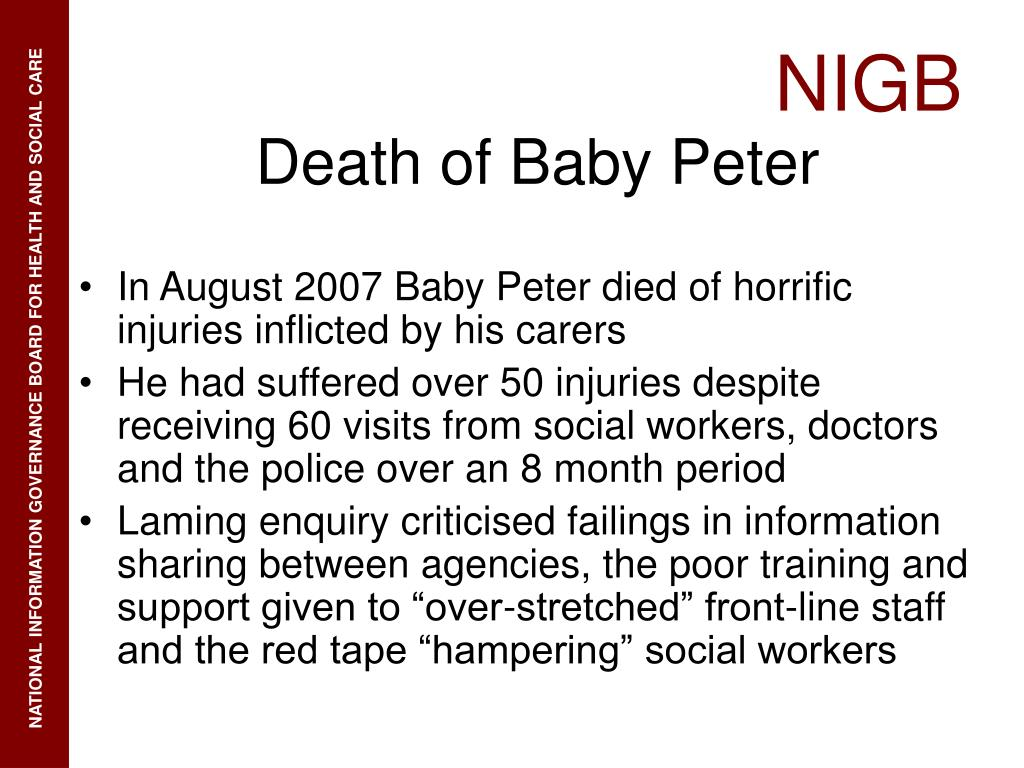 In August 2007 Baby Peter died of horrific injuries inflicted by his carers
