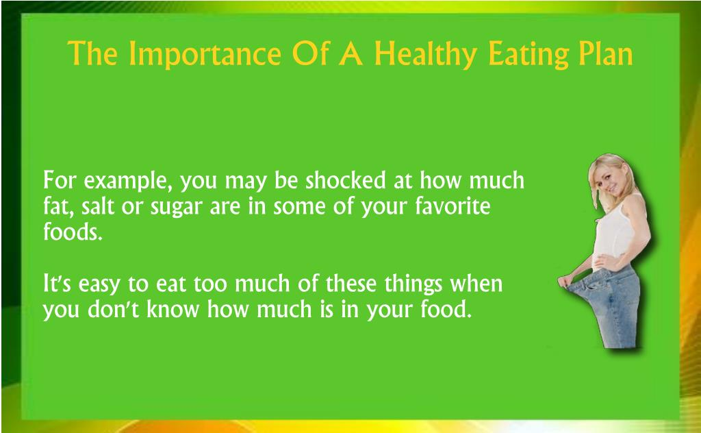 For example, you may be shocked at how much fat, salt or sugar are in some of your favorite foods.