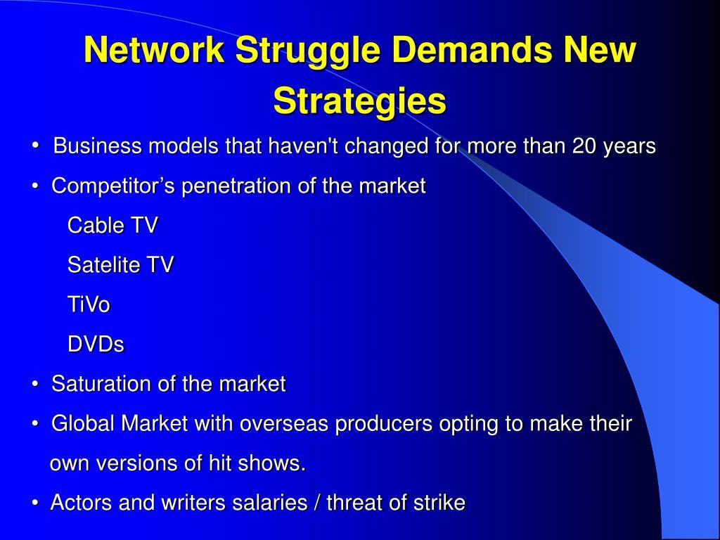 Network Struggle Demands New Strategies