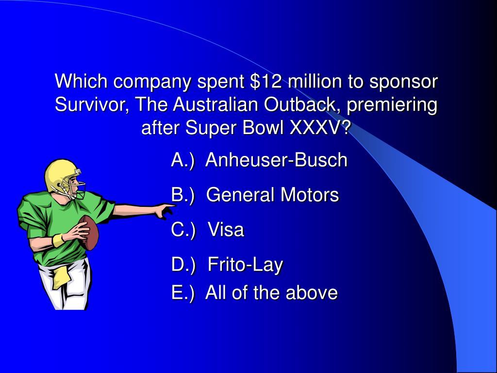 Which company spent $12 million to sponsor Survivor, The Australian Outback, premiering after Super Bowl XXXV?