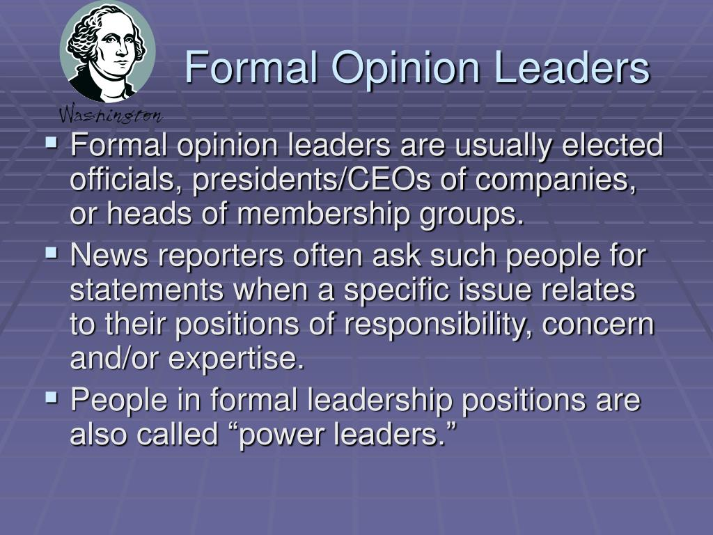 Formal Opinion Leaders