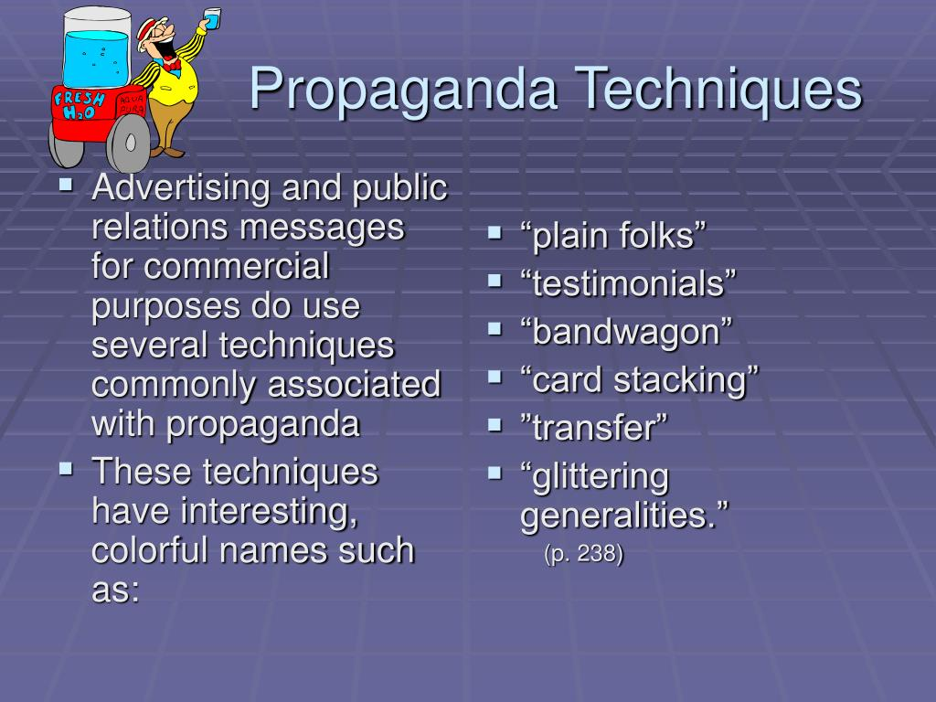 Advertising and public relations messages for commercial purposes do use several techniques commonly associated with propaganda