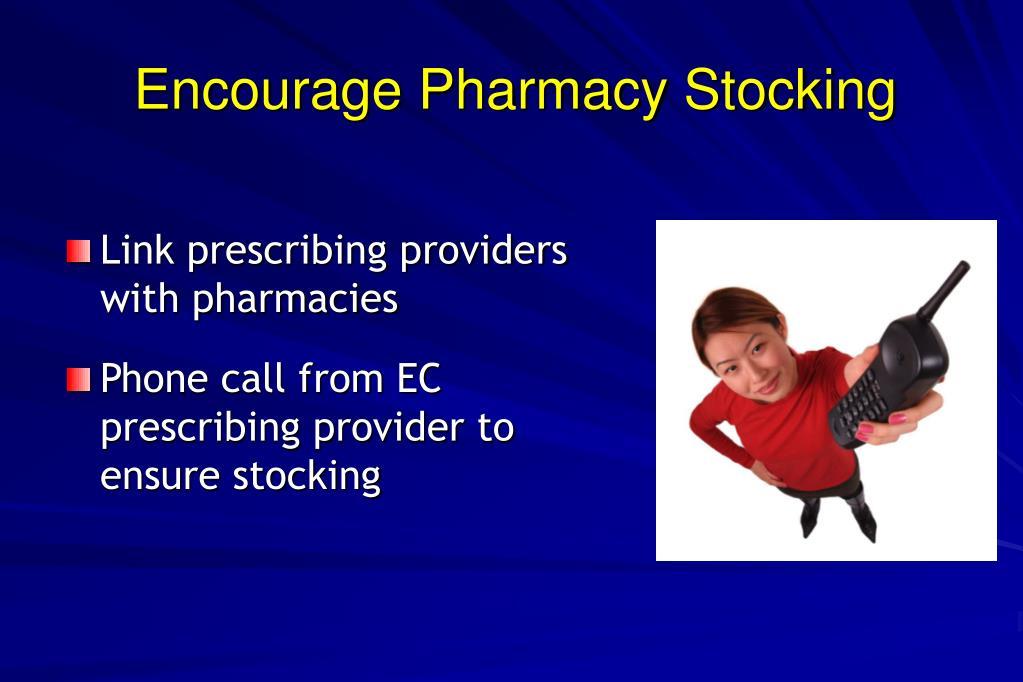 Encourage Pharmacy Stocking