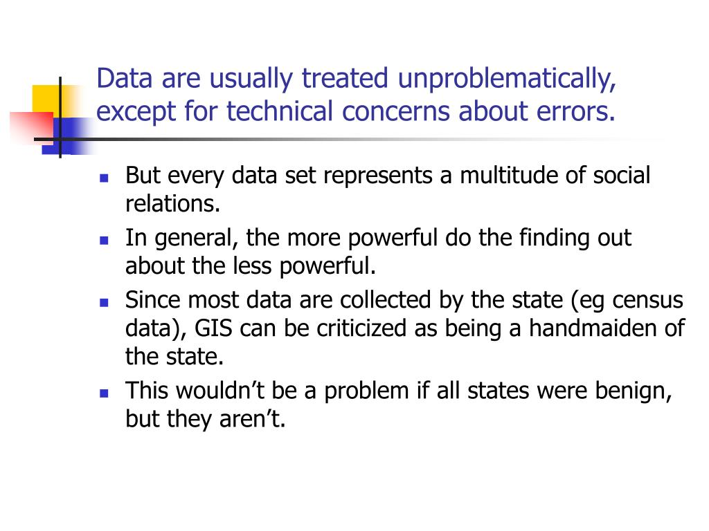 Data are usually treated unproblematically, except for technical concerns about errors.
