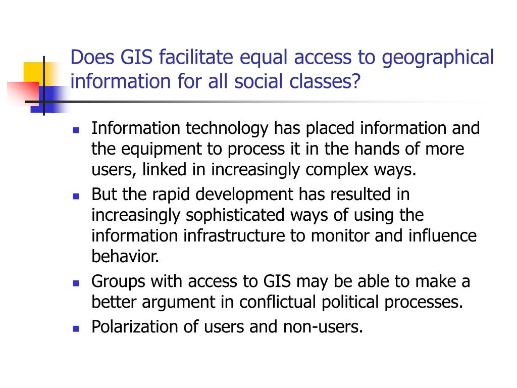 Does GIS facilitate equal access to geographical information for all social classes?