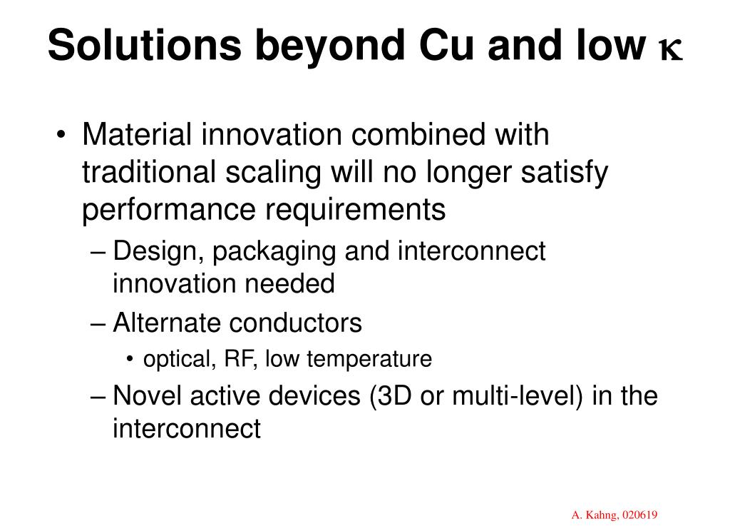 Solutions beyond Cu and low