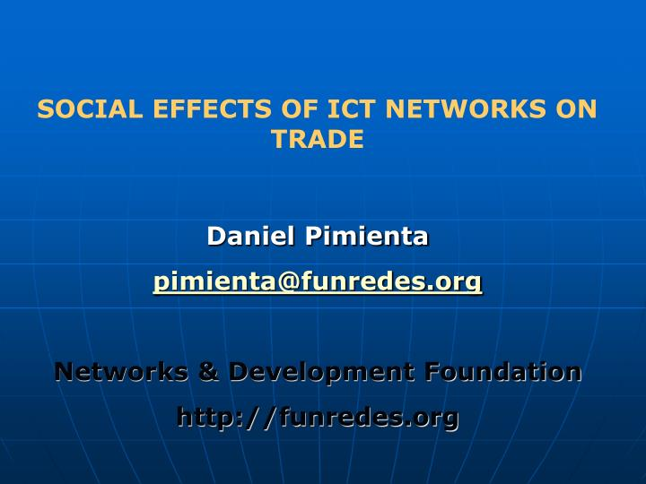 SOCIAL EFFECTS OF ICT NETWORKS ON TRADE