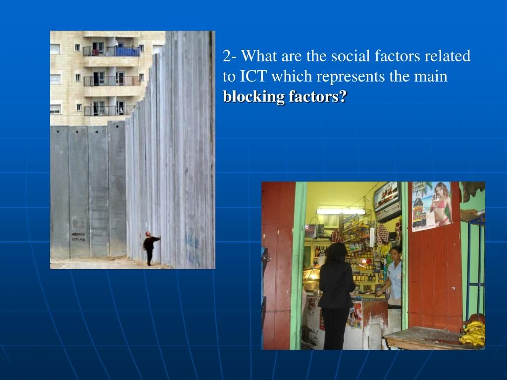 2- What are the social factors related to ICT which represents the main