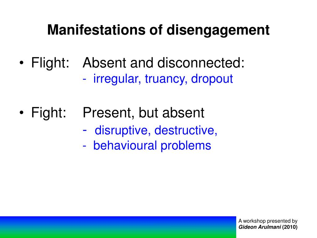Manifestations of disengagement