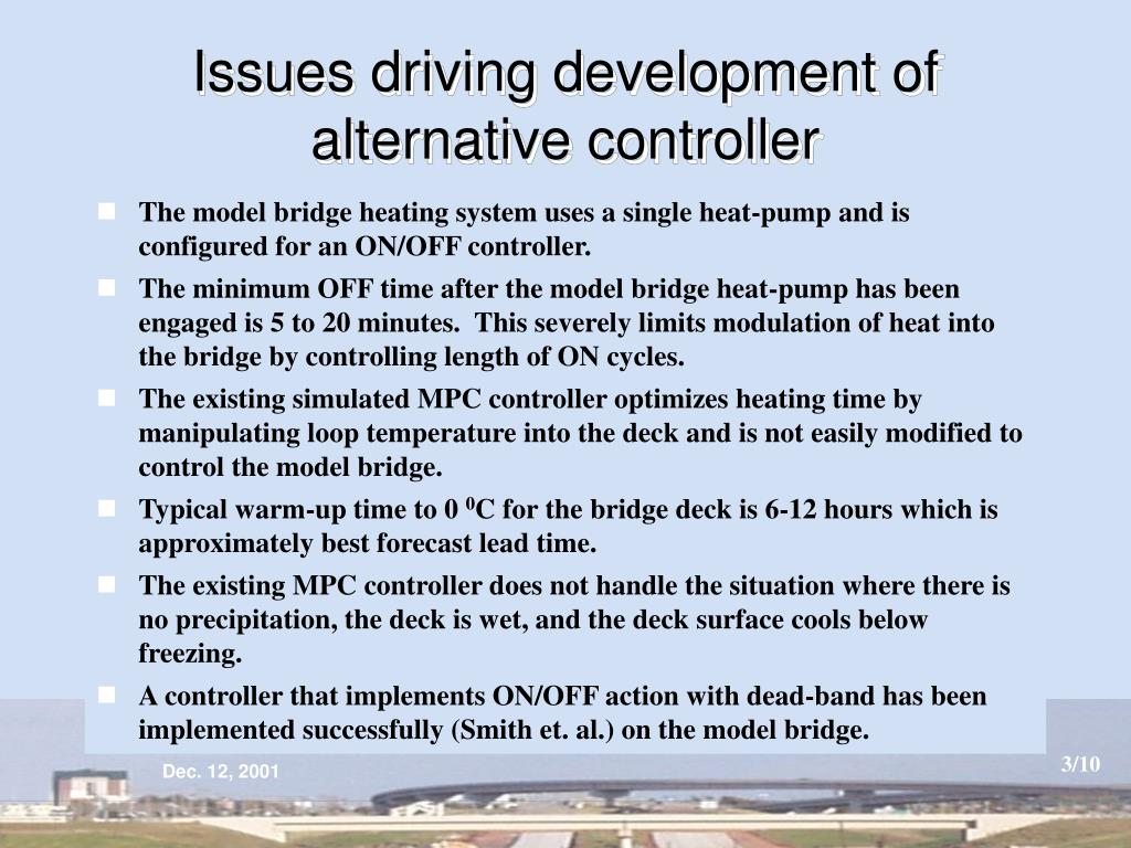 Issues driving development of alternative controller