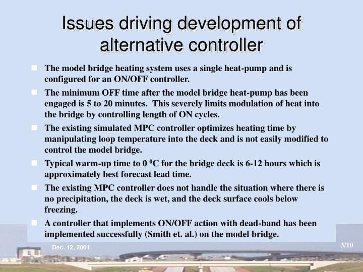 Issues driving development of alternative controller l.jpg