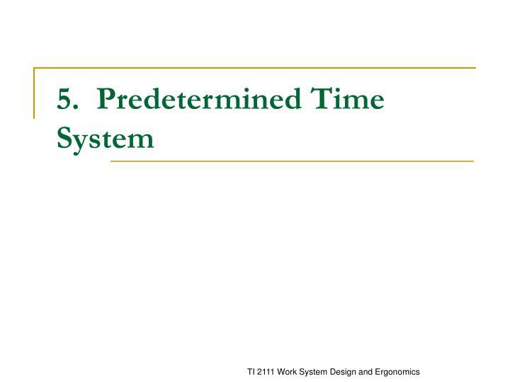 5 predetermined time system